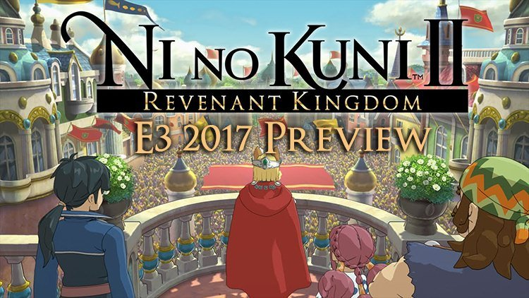 Ni No Kuni 2 Gameplay E3 2017: Hands On With the Battle System, Bosses, Questing & More!