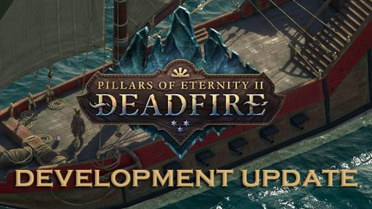 Pillars of Eternity 2: Deadfire Development Update – New Gameplay, Info on Quests, Spells & Exploration