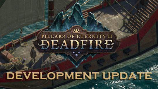Pillars of Eternity 2: Deadfire Development Update – New Gameplay, Info on Quests, Spells & Exploration