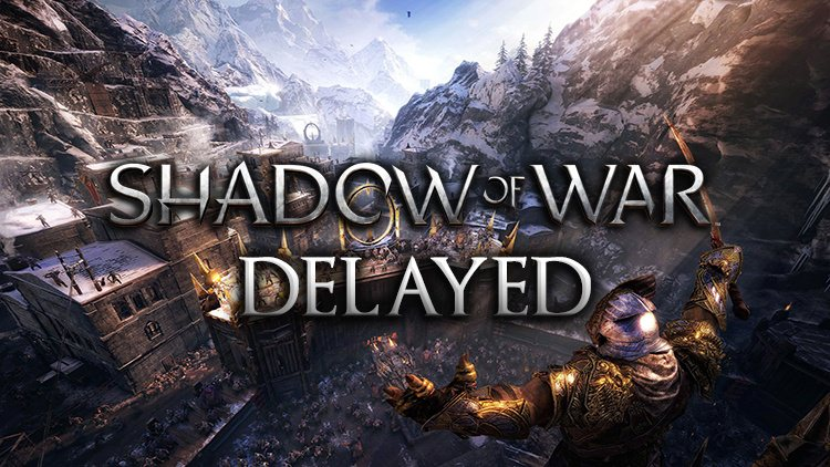 Middle-earth: Shadow of War Release Date Delayed Until October