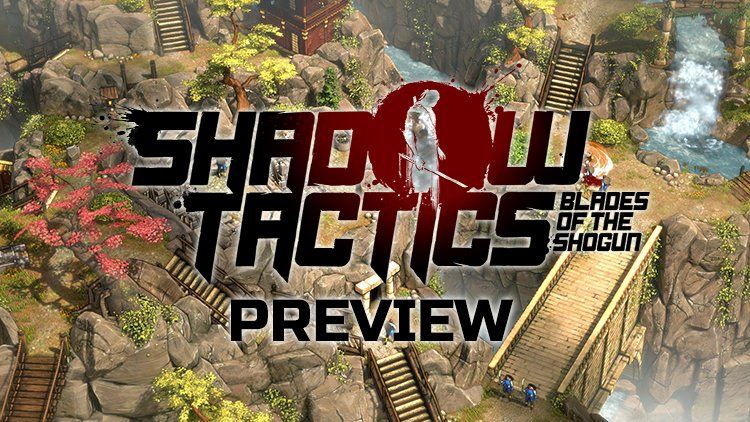 Shadow Tactics: Blades of the Shogun: Deep Stealth and Tactical Gameplay Coming to the PS4 and Xbox One