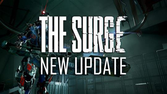The Surge New Update Out for PS4 and Xbox One