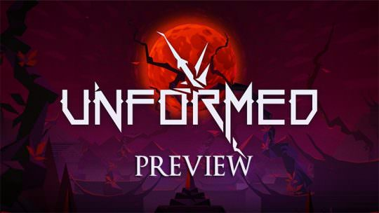 Unformed Hands On Preview: Raw Potential