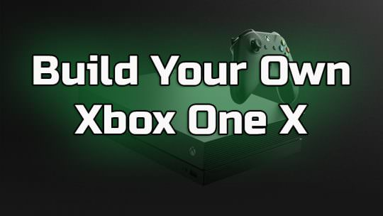 Want An Xbox One X Now? Build A Gaming PC For the Same Price That Matches It