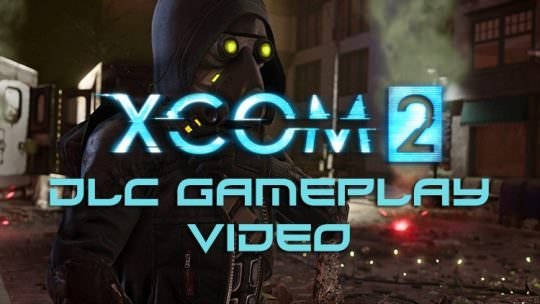 XCOM 2 New War of the Chosen DLC Gameplay Video Shows The New Reaper Units