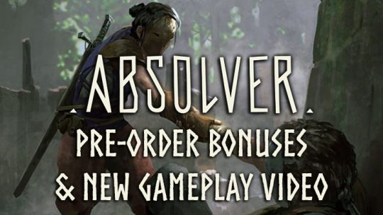Absolver Pre-Order Bonuses Revealed, New Gameplay Video Released