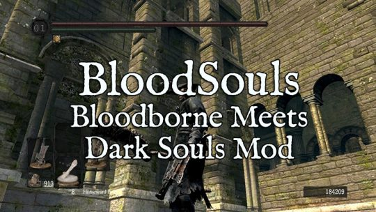 Bloodborne Meets Dark Souls In New BloodSouls Mod