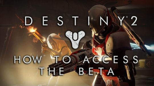 How to Access the Destiny 2 Beta