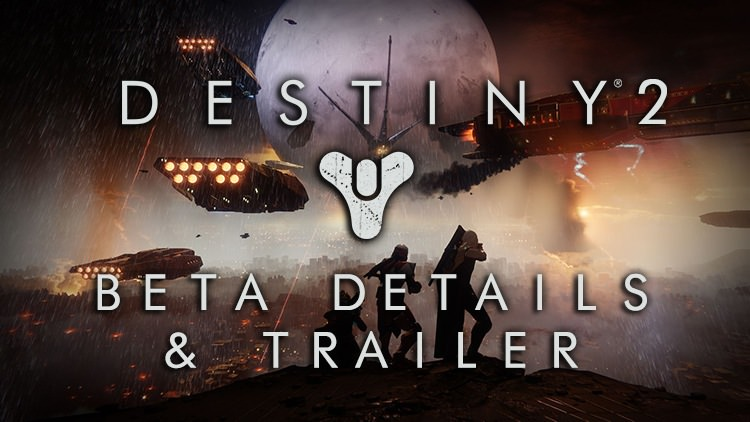 Destiny 2 Open Beta Details & Trailer Released