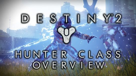 Destiny 2 Hunter Class Overview: Beta Subclasses, Skills & What's Changed from Destiny