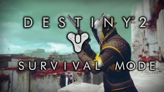Destiny 2 Survival Permadeath PvP Mode Revealed With Gameplay Video