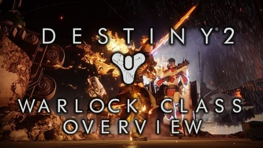 Destiny 2 Warlock Class Overview: Beta Subclasses, Skills & What's Changed From Destiny
