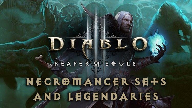 Diablo 3 Necromancer Sets & Legendaries Guide - A Complete