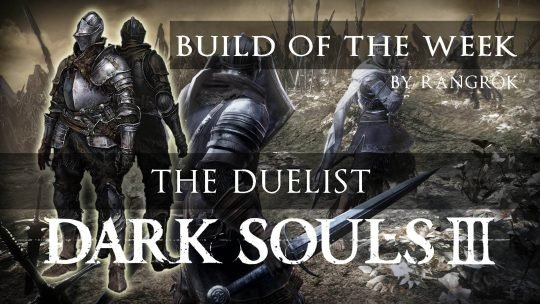 Dark Souls 3 Build of the Week: The Duelist