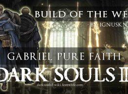 Dark Souls 3 Build of the Week: Gabriel Pure Faith