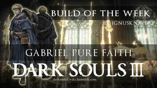 Dark Souls 3 Build of the Week: Gabriel Pure Faith
