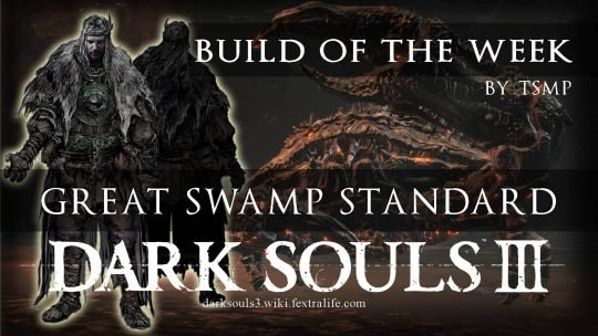Dark Souls 3 Build of the Week: The Great Swamp Standard