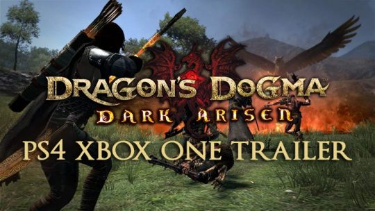 Dragon's Dogma New Gameplay Trailer for PS4, Xbox One Released