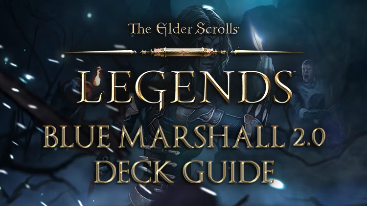 Elder Scrolls Legends Decks: Blue Marshall 2.0