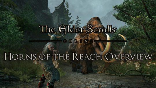 Elder Scrolls Online Horns of the Reach DLC Overview: Dungeons, Sets, PvP, Update & PTS Info