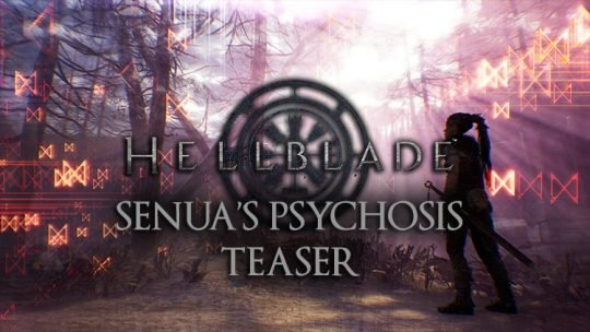 Hellblade: Senua's Sacrifice – Psychosis Feature Announced With Teaser Trailer