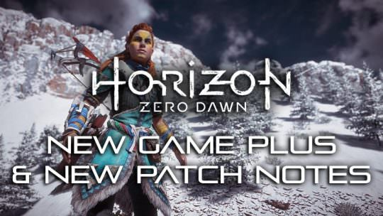 Horizon Zero Dawn Patch 1.30 Adds New Game Plus, Ultra Hard Difficulty, Face Paint & More