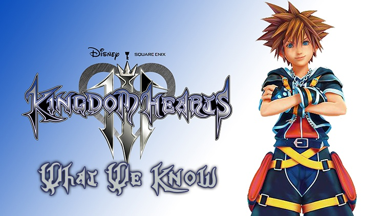 Kingdom Hearts 3 Everything We Know – Story, Locations, Keyblades, Characters