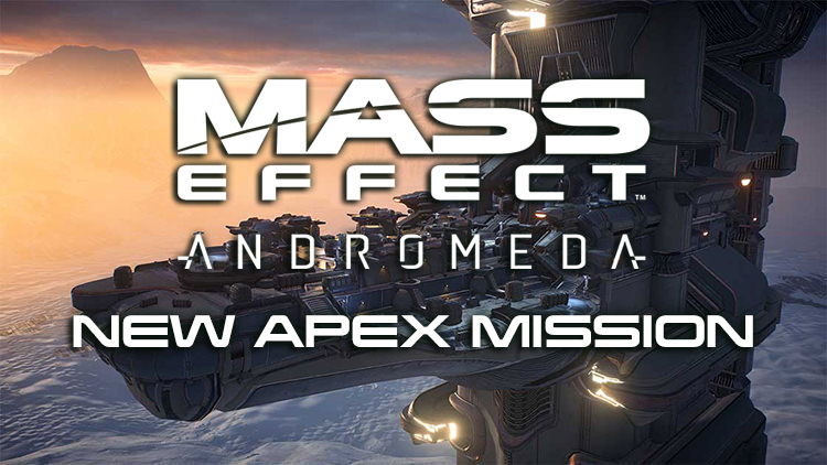 Mass Effect Andromeda New Apex Mission Available July 13th – 17th