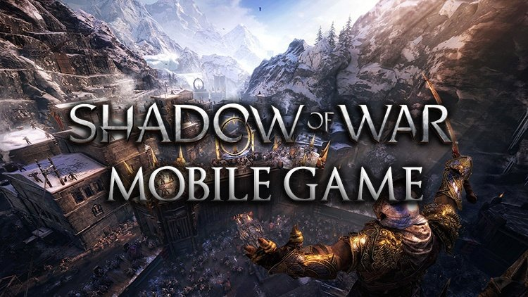 Shadow of War Mobile Game Announced, Coming This Fall