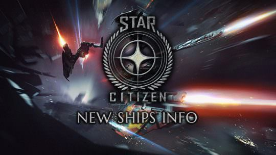 Star Citizen Alpha & Development Update: New Ships Info Detailed