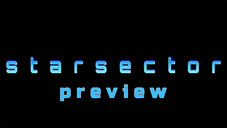 Starsector Hands On Preview: A Space Sim RPG With Heavy Customization