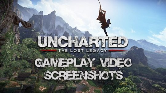 Uncharted: The Lost Legacy Stunning New Gameplay Video & Screenshots Released