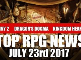 Top RPG Game News of the Week: Destiny 2, Dragon's Dogma, Kingdom Hearts 3 & More!