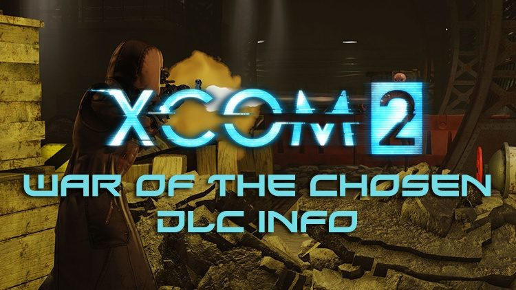 XCOM 2 Details War of the Chosen DLC Content & New Mission Gameplay
