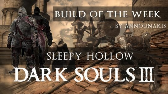 Dark Souls 3 Build of the Week: Sleepy Hollow