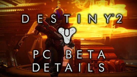 Destiny 2 PC Beta Contents & Details Revealed, New Map Will Be Available