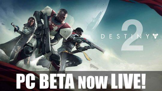 Destiny 2 PC Beta Now LIVE!