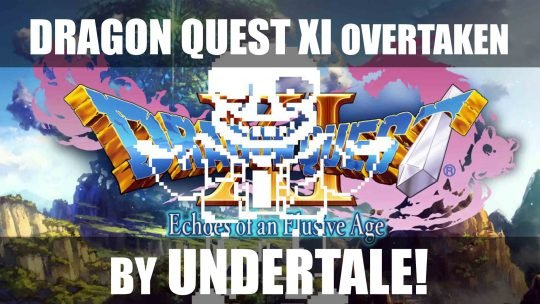 Dragon Quest XI Toppled on Japanese Sales Chart by 'Undertale'!