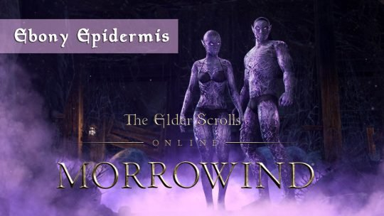 ESO Ebony Epidermis – Last day to buy!