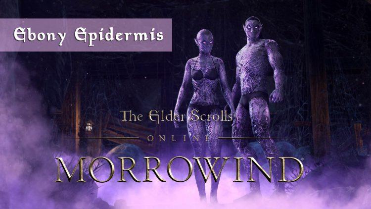 ESO Ebony Epidermis – Last day to buy!