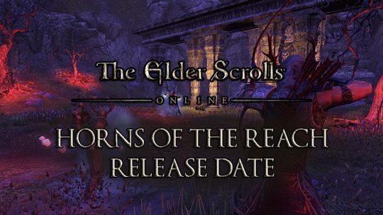 Elder Scrolls Online Horns of the Reach DLC Release Date Announced