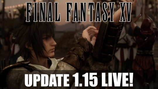 Final Fantasy XV version 1.15 Update Now Live!