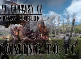 FFXV coming to PC 2018, will support 8K, Trailer & Screenshots inside!
