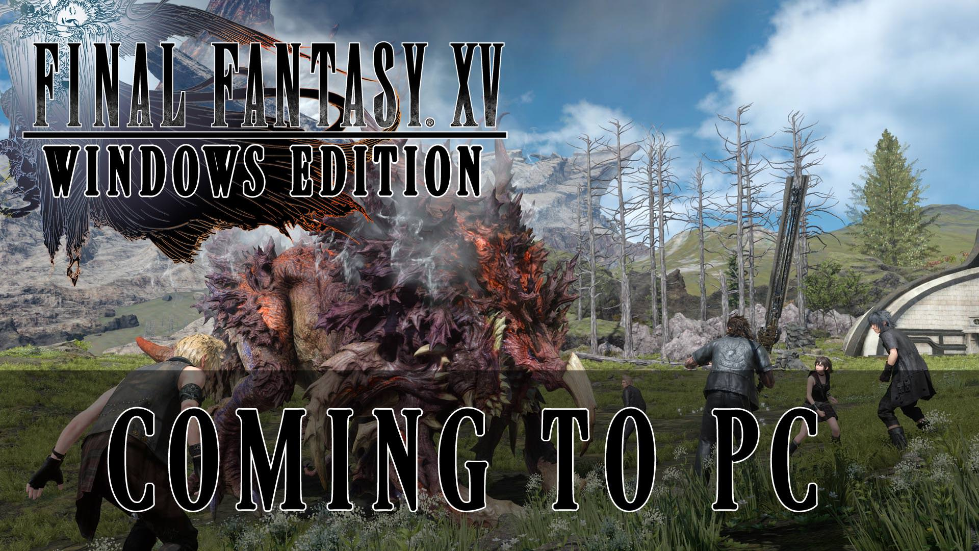 FFXV coming to PC 2018, will support 8K, Trailer