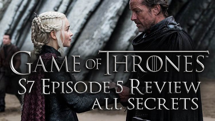 "Game of Thrones S7 Ep 5 – ""Eastwatch"" Review & Secrets"