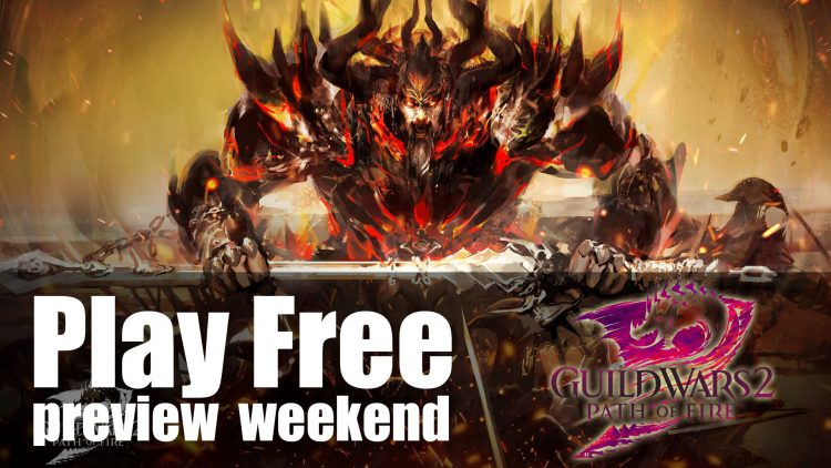 Play Guild Wars 2: Path of Fire For Free During Preview Weekend!