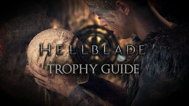 Hellblade: Senua's Sacrifice Trophy Guide