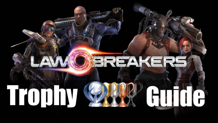 Lawbreakers: Trophy Guide & Roadmap