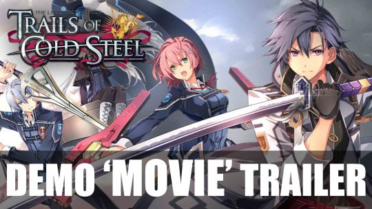 Watch The Legend of Heroes: Trails of Cold Steel III 'Demo Movie' Trailer