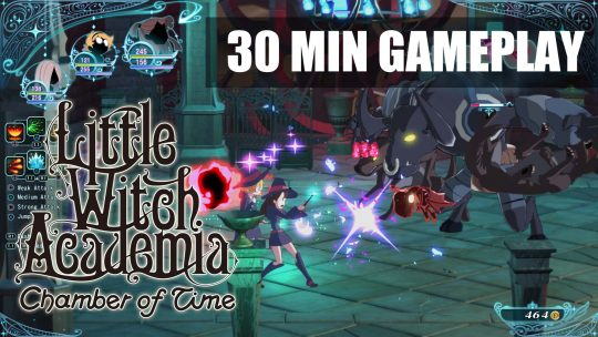 Upcoming Little Witch Academia: Chamber of Time Gets 30 Minutes Gameplay for PS4 & PC!